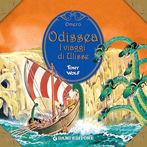 Odissea. I viaggi di Ulisse. (Primi classici per i più piccoli)