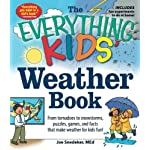 The Everything KIDS Weather Book: From Tornadoes to Snowstorms, Puzzles, Games, and Facts That Make Weather for Kids Fun!