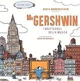 Mr Gershwin. I grattacieli della musica. Ediz. illustrata. Con CD Audio