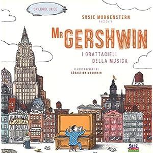 Mr Gershwin. I grattacieli della musica. Con CD Au