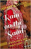 Rain on the Sand: a love story and much more ...