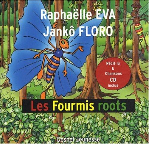 Les foumis roots par Raphaëlle Eva