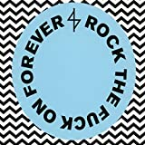 Rock the Fuck on Forever [Import allemand]