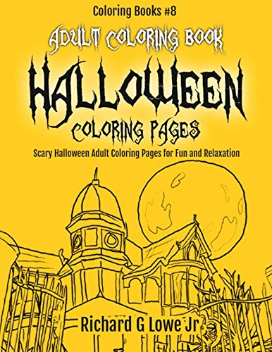 Adult Coloring Book Halloween Coloring Pages: Scary Halloween Adult Coloring Pages for Fun and Relaxation (Coloring Books, Band 8)