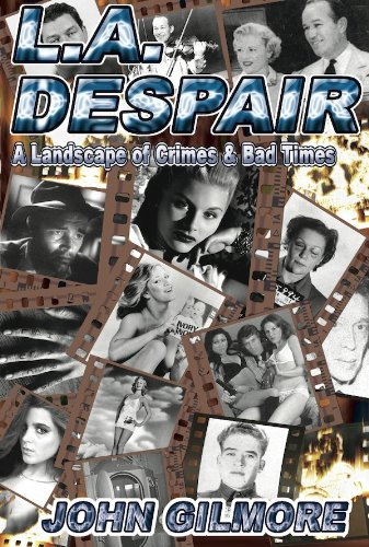 L.A . Despair:  A  Landscape of Crimes & Bad Times (English Edition)