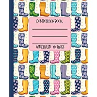 Wide Ruled Composition Book: No rain, no flowers! Cheerful rain boots themed  notebook will keep your spirits up at school, work, or home! Wonderful ... in the rain! (Wellies Composition Notebook)