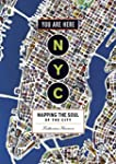 You Are Here: NYC: Mapping the Soul o...