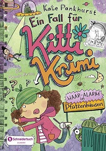 Ein Fall für Kitti Krimi, Band 03: Haar-Alarm in Pfützenhausen (Klasse Halloween-rätsel 1.)