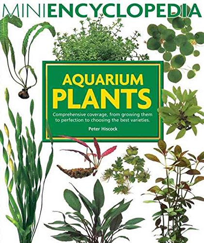 [(Aquarium Plants : Comprehensive Coverage, from Growing Them to Perfection to Choosing the Best Varieties)] [By (author) Peter Hiscock] published on (May, 2005)