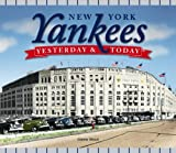 Yesterday and Today: New York Yankees by Glenn Stout (2008-02-01)