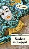 Sizilien fürs Handgepäck: Geschichten und Berichte - Ein Kulturkompass (Unionsverlag Taschenbücher) - Leoluca Orlando