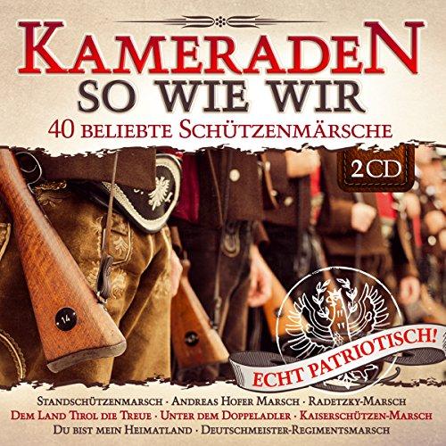 kameraden-so-wie-wir-40-beliebte-schutzenmarsche-echt-patriotisch-blasmusik-marschmusik-standschutze