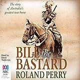 Bill the Bastard: The Story of Australia's Greatest War Horse