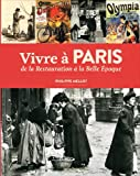 Vivre à Paris de la Restauration à la Belle-Epoque