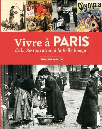 Vivre à Paris de la Restauration à la Belle Epoque