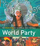 The Rough Guide to World Party 1: The World's Best Festivals and Events: The Rough Guide to the World's Best Festivals (Rough Guide Travel Guides)