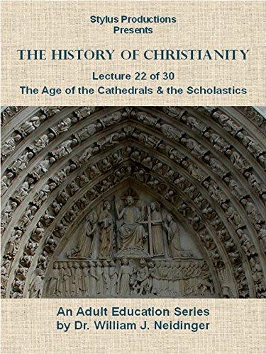 the-history-of-christianity-lecture-22-of-30-the-age-of-the-cathedrals-and-the-scholastics