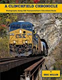 A Clinchfield Chronicle: Photography Along CSX Transportation's Clinchfield Route