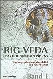 Rig-Veda: Das heilige Wissen Indiens in zwei Bänden -