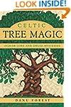 Celtic Tree Magic: Ogham Lore and Dru...