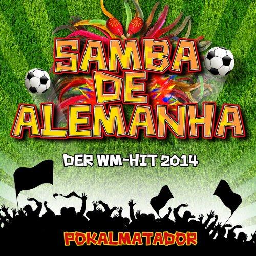 Samba de Alemanha (Fussball WM Hymne 2014) - Samba-fußball