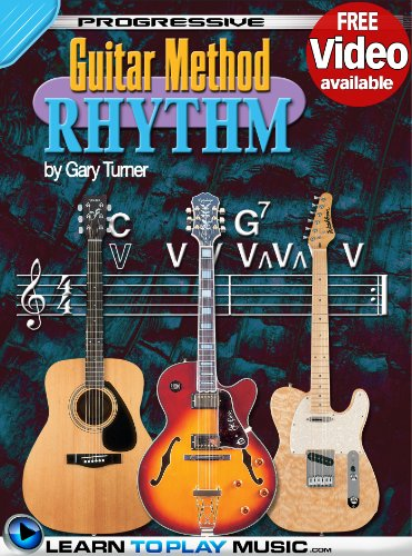 Rhythm Guitar Lessons for Beginners: Teach Yourself How to Play Guitar (Free Video Available) (Progressive Guitar Method) (English Edition) (Method Progressive Guitar)