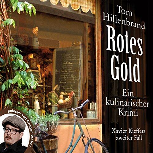 Buchseite und Rezensionen zu 'Rotes Gold: Ein kulinarischer Krimi' von Tom Hillenbrand