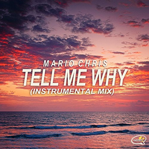Tell Me Why (Instrumental Mix)