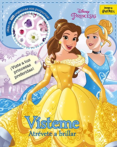 Princesas. Vísteme. Atrévete a brillar: ¡Más de 100 pegatinas con purpurina! (Disney. Princesas) por Disney