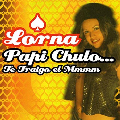 Papi Chulo... Te Traigo El Mmmm (Original)