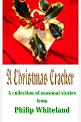 A Christmas Cracker: A collection of seasonal stories Kindle Edition
