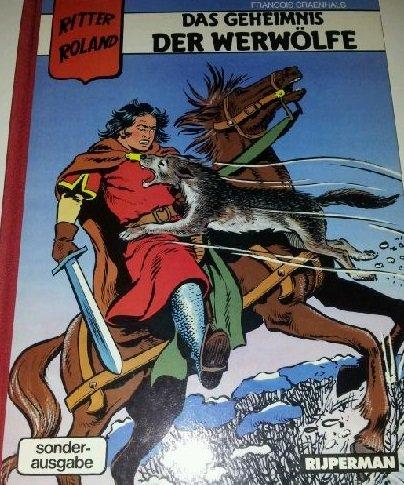 Ritter Roland,band 4: Das geheimnis der werwölfe (Les loups-garous) [deutsch sprache numeriert 149/500] [Chevalier Ardent TT en allemand]