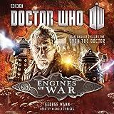 Doctor Who: Engines of War: A War Doctor Novel