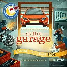 At The Garage: A shine-a-light book