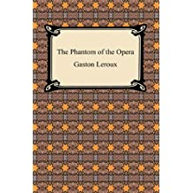 The Phantom of the Opera [with Biographical Introduction]