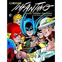 Carmine Infantino: Penciler, Publisher, Provocateur SC