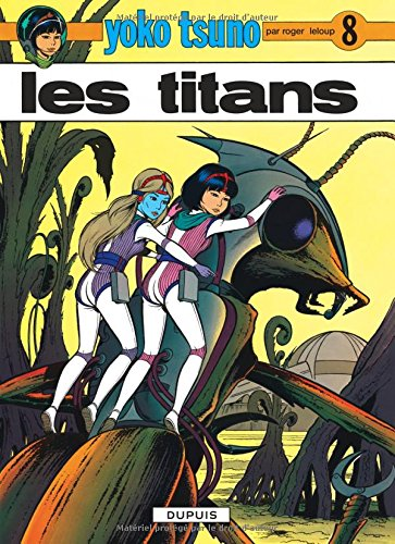 Yoko Tsuno, n° 8 : Les titans