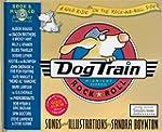 Dog Train: Midnight Express: a Wild R...