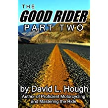 The Good Rider: Part Two