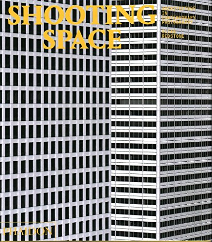 [(Shooting Space : Architecture in Contemporary Photography)] [By (author) Elias Redstone ] published on (October, 2014)