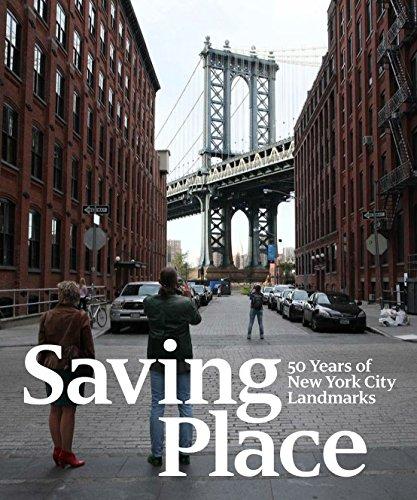 Saving Place. 50 Years Of New York City Landmarks