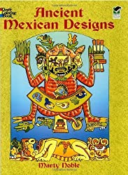 Ancient Mexican Designs Colouring Book (Dover Design Coloring Books) by Noble, Marty (2004) Paperback