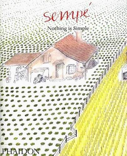Sempe: Nothing is Simple by Jean-Jacques Semp?? (2006-11-01)