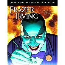 Modern Masters Volume 26: Frazer Irving (Modern Masters (TwoMorrows Publishing))