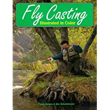 Fly Casting: Illustrated in Color by Jim Schollmeyer (1993-05-01)