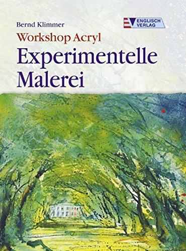 Workshop Acryl. Experimentelle Malerei (Acryl Landschafts-malerei,)