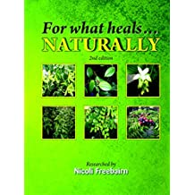 For What Heals...Naturally (English Edition)