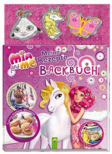 Mia and me: Meine Rezepte - Backbuch: Buch mit 3 Ausstechförmchen