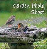 Garden Photo Shoot: A Photographer's Yearbook of Garden Wildlife