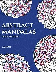 Abstract Mandalas Colouring Book: 50 Original Mandalas For Fun & Relaxation